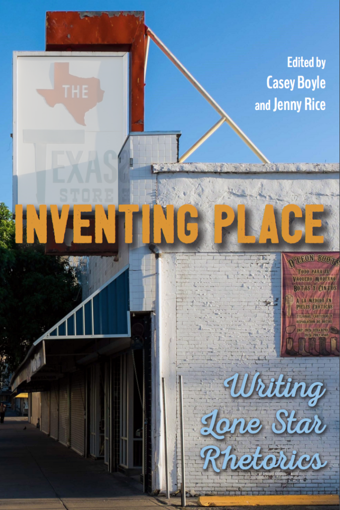 """Store front whose sign reads """"The Texas Store"""". Other text includes the title , inventing Place, and the editors' names, Casey Boyle & Jenny Rice"""
